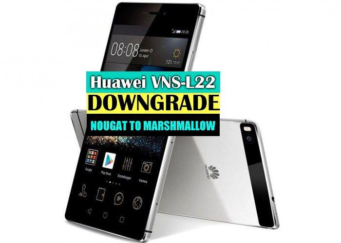 Huawei P9 Lite VNS-L22 Downgrade Nougat to Marshmallow (EMUI5 to