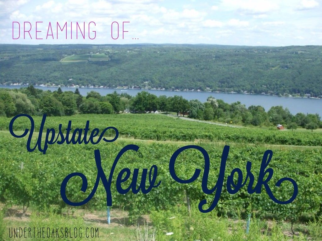 Under the Oaks blog: Dreaming of... Upstate New York #keukalake #madewithover