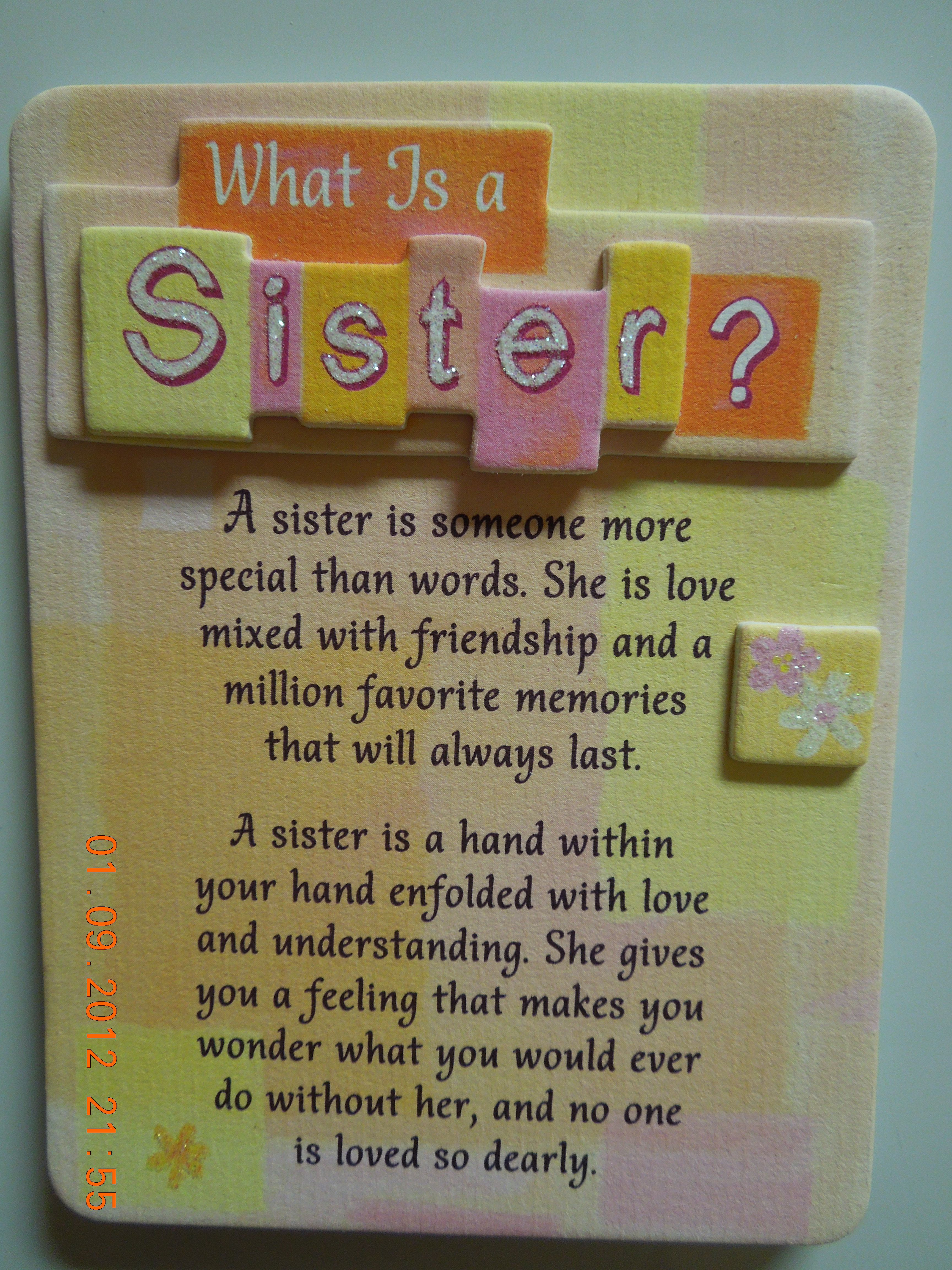 I love all my sisters very much those given to me by my mom and dad