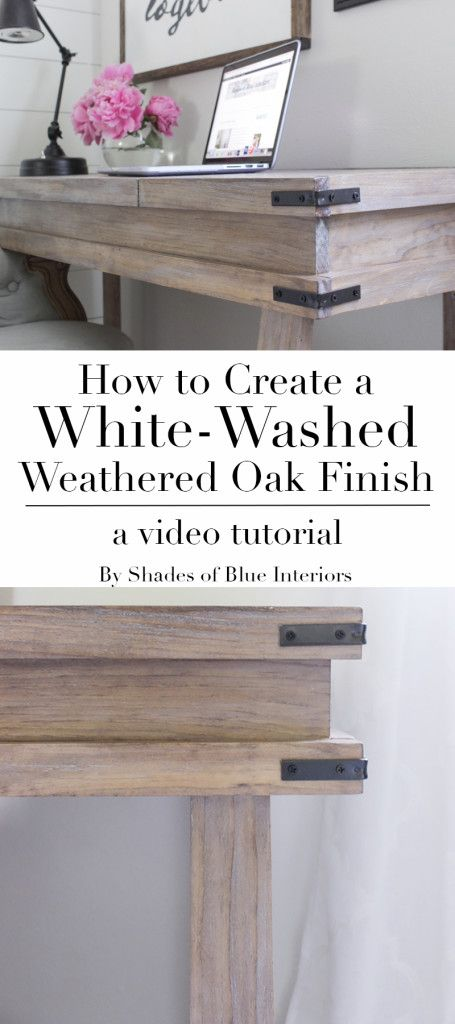 How to Create a White Washed Weathered Oak Finish