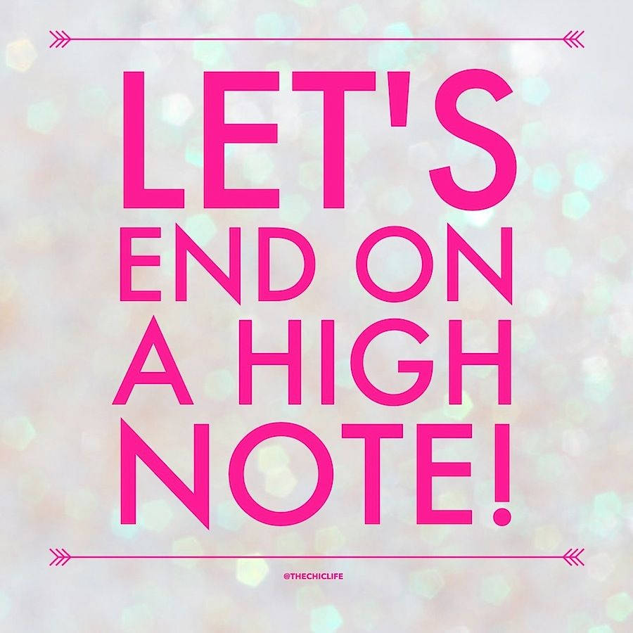 Let's End on a High Note Monday motivation quotes, End