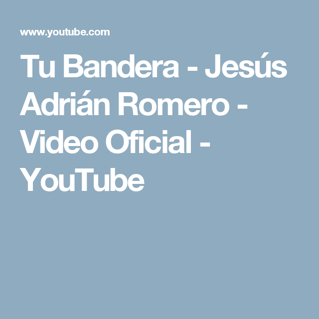 Tu Bandera - Jesús Adrián Romero - Video Oficial - YouTube
