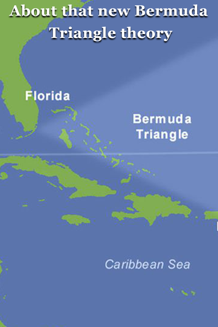 About That New Bermuda Triangle Theory Bermuda Triangle Bermuda Triangle