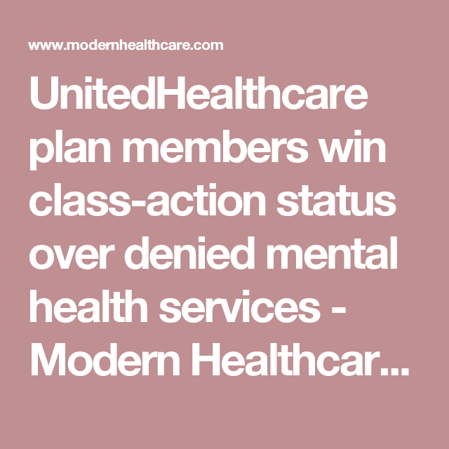 Unitedhealthcare Plan Members Win Class Action Status Over Denied M