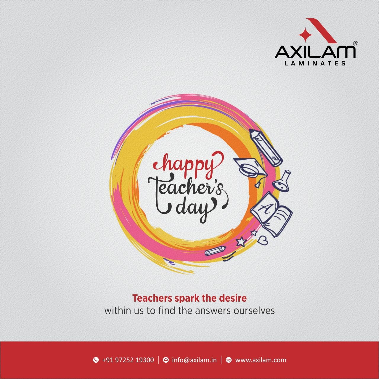 Teachers Spark The Desire Within Us To Find The Answers Ourselves Happy Teachers Day Axilam Laminates Luxu Happy Teachers Day Color Quotes Teachers Day