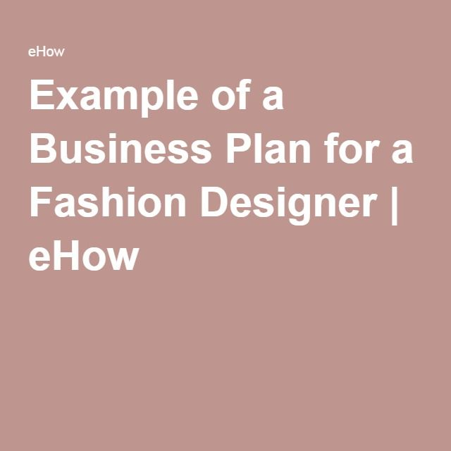 Example Of A Business Plan For A Fashion Designer Business Planning Fashion Design How To Plan