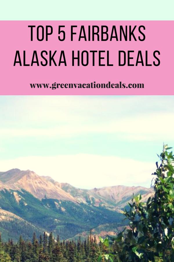 Top 5 Fairbanks Alaska Hotel Deals