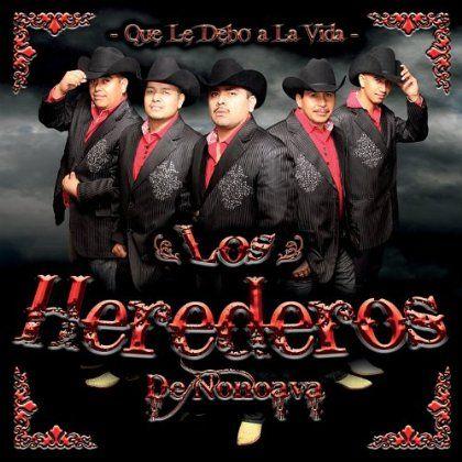 Los Herederos De Nonoava - Que Le Debo A La Vida