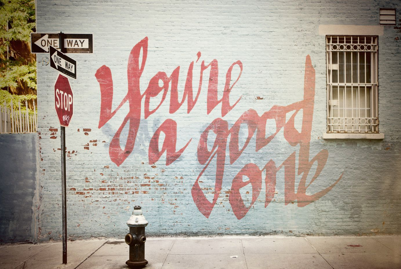 you're a good one