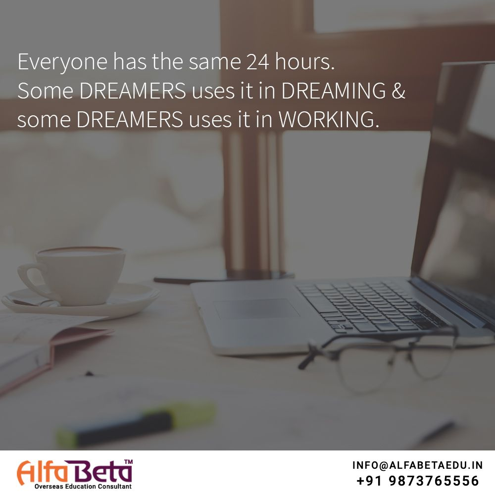 Monday Motivation Alfabeta In 2020 Educational Consultant The Dreamers Overseas Education