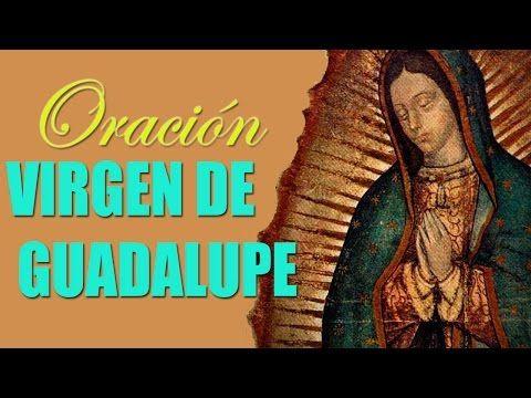 Oración Milagrosa a la Virgen de Guadalupe para pedir un imposible - YouTube