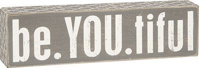 """Gray Box Sign - """"Be YOU tiful"""""""