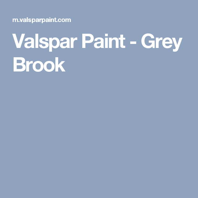 Valspar Paint Grey Brook For The Home In 2019