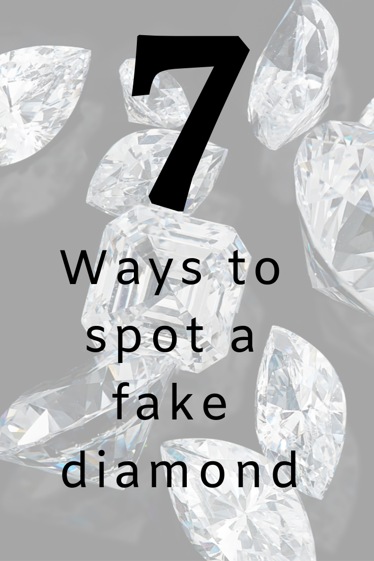 7 Ways To Spot Fake Diamonds Fake Diamond Real Diamond Rings Diamond