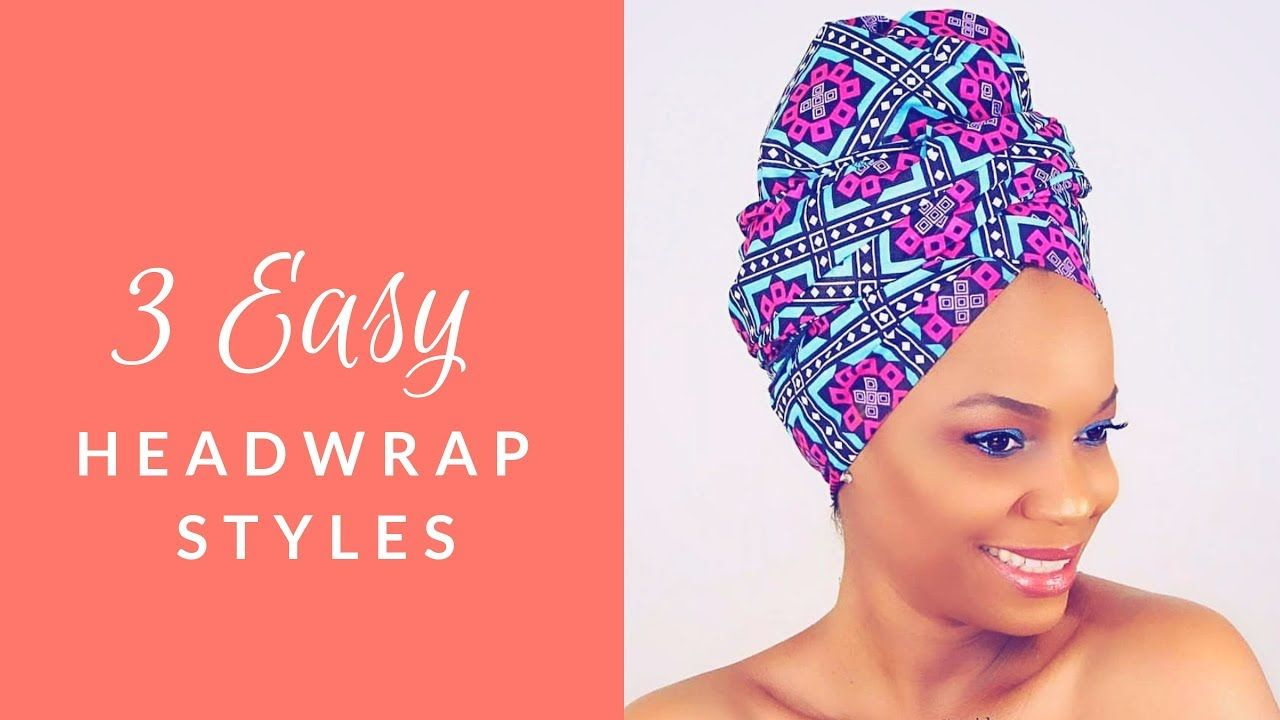 3 Super Easy Summer Headwrap Styles Naturalcanadiangirl