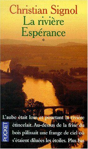 Amazon Fr La Riviere Esperance Christian Signol Livres