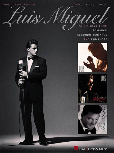 Luis Miguel Selections From Romance Segundo Romance And Romances Piano Vocal G Canciones De Luis Miguel Imagenes De Luis Miguel Partituras De Canciones