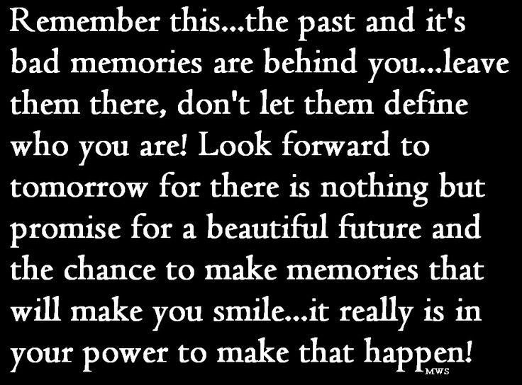 Leave The Past Behind You My Style Pinterest Powerful Words Words Favorite Quotes