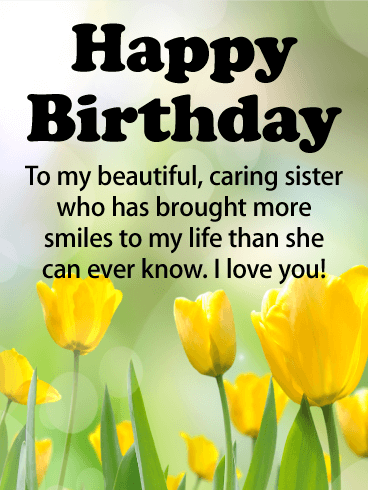 To My Beautiful Caring Sister Happy Birthday Wishes Card Yellow