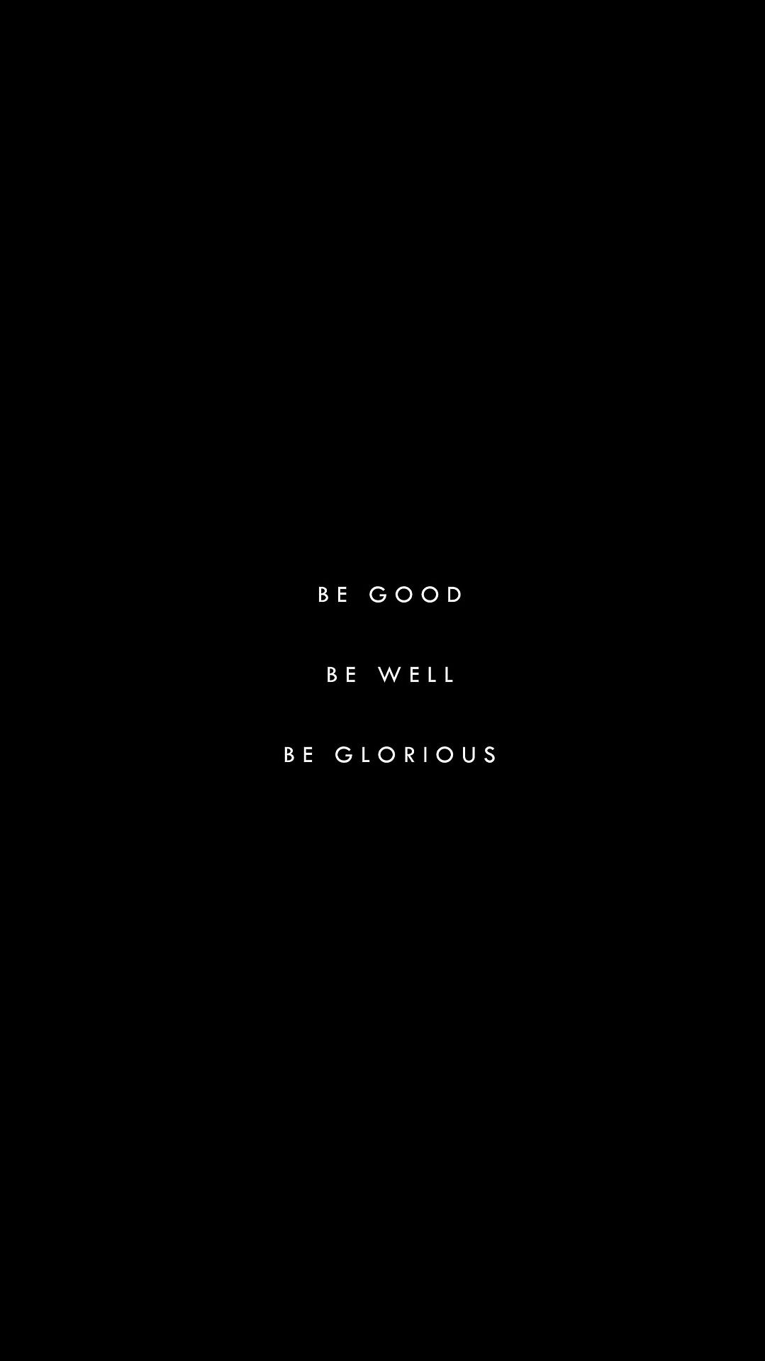 Be Good Be Well Be Glorious Request Mark Lik Ply Sir Quote Aesthetic Black Quotes Wallpaper Silence Quotes