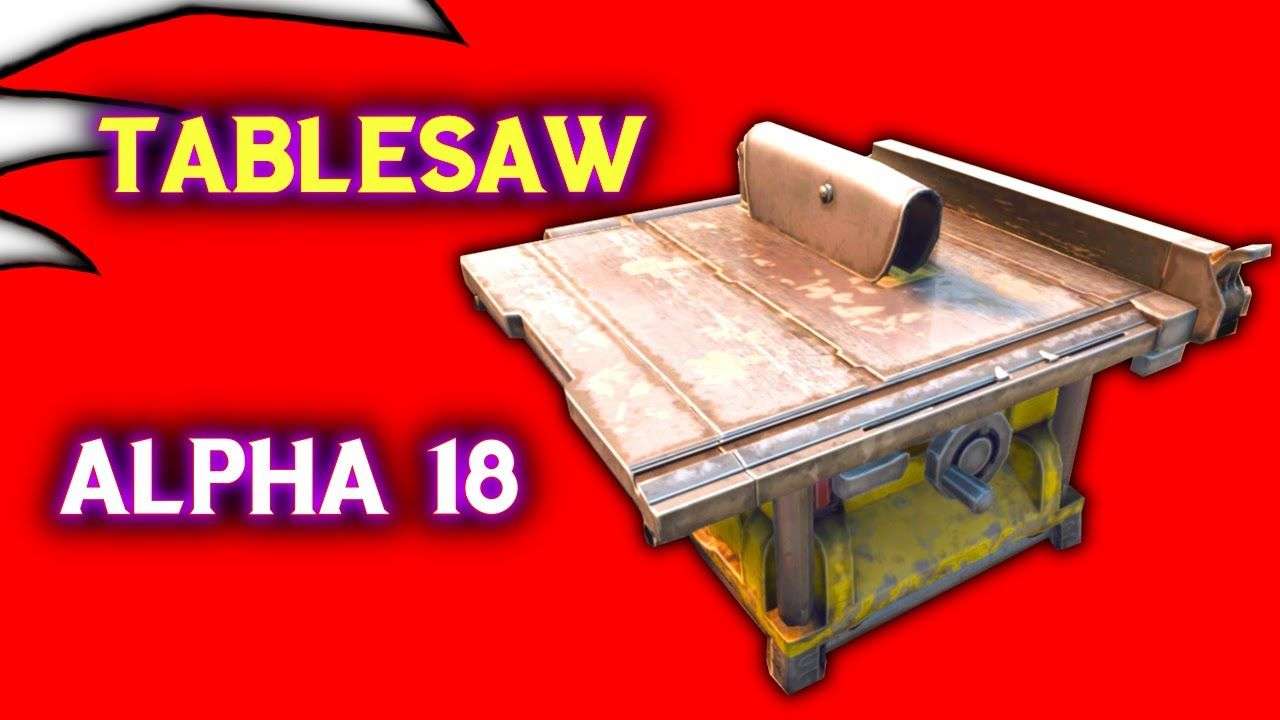 Table Saw Guide Alpha 18 7 Days To Die In 2020 Alpha Table Saw