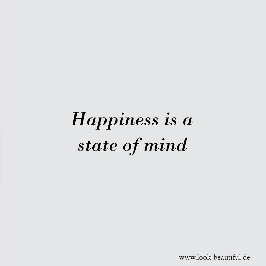 Happiness Is A State Of Mind Quote Happy Qotd Mind Beauty