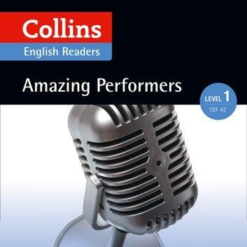 Amazing Performers: A2 (Collins Amazing People ELT Readers) audiobook by Silvia Tiberio - Rakuten Kobo