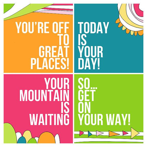 *You're Off To Great Places! Today Is Your Day! Your