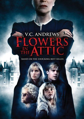 Flowers In The Attic V C Andrews This Movie Started My Love Of Suspense Scary Movies Flowers In The Attic Flower Watch Scary Movies