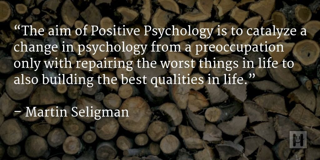 Positive Psychology Quotes 50+ Sources of Wisdom and