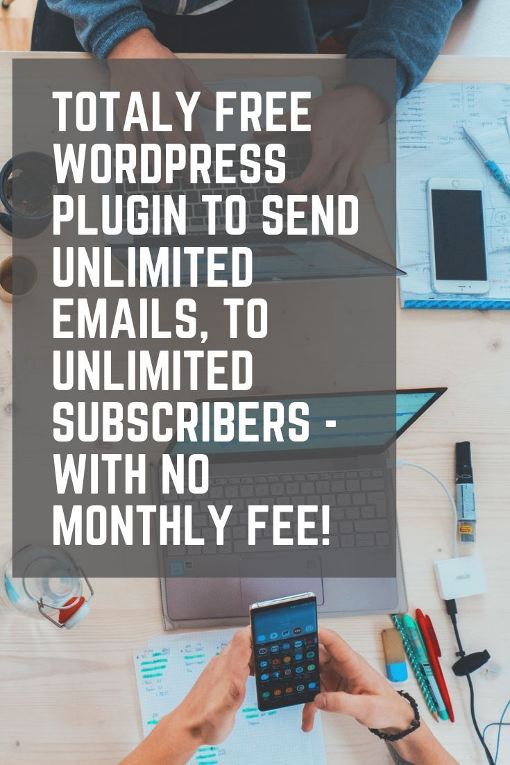 Send unlimited emails to unlimited subscribers without