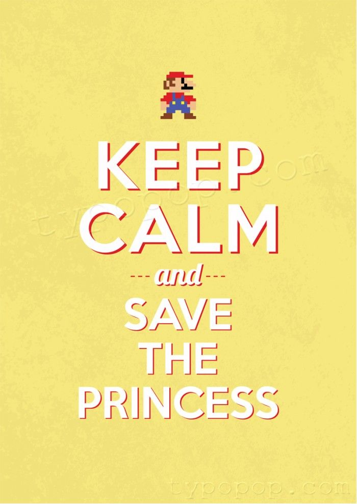 Keep Calm Poster - Mario Save The Princess typopop.com printable ...