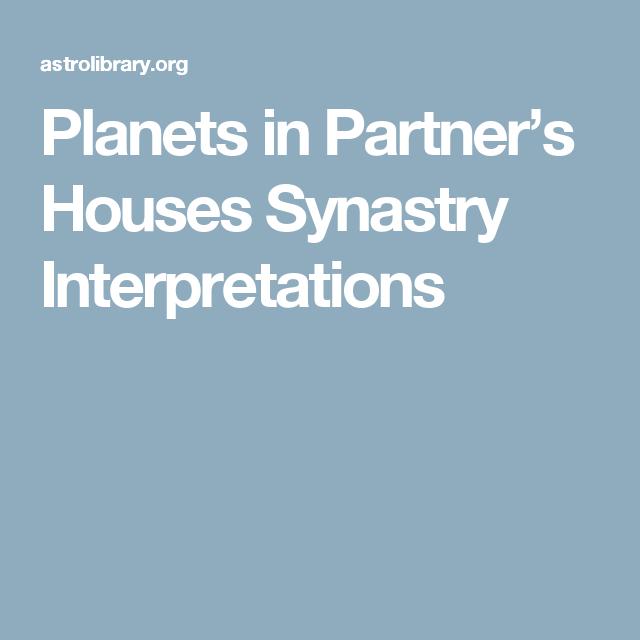 Planets In Partner's Houses Synastry Interpretations