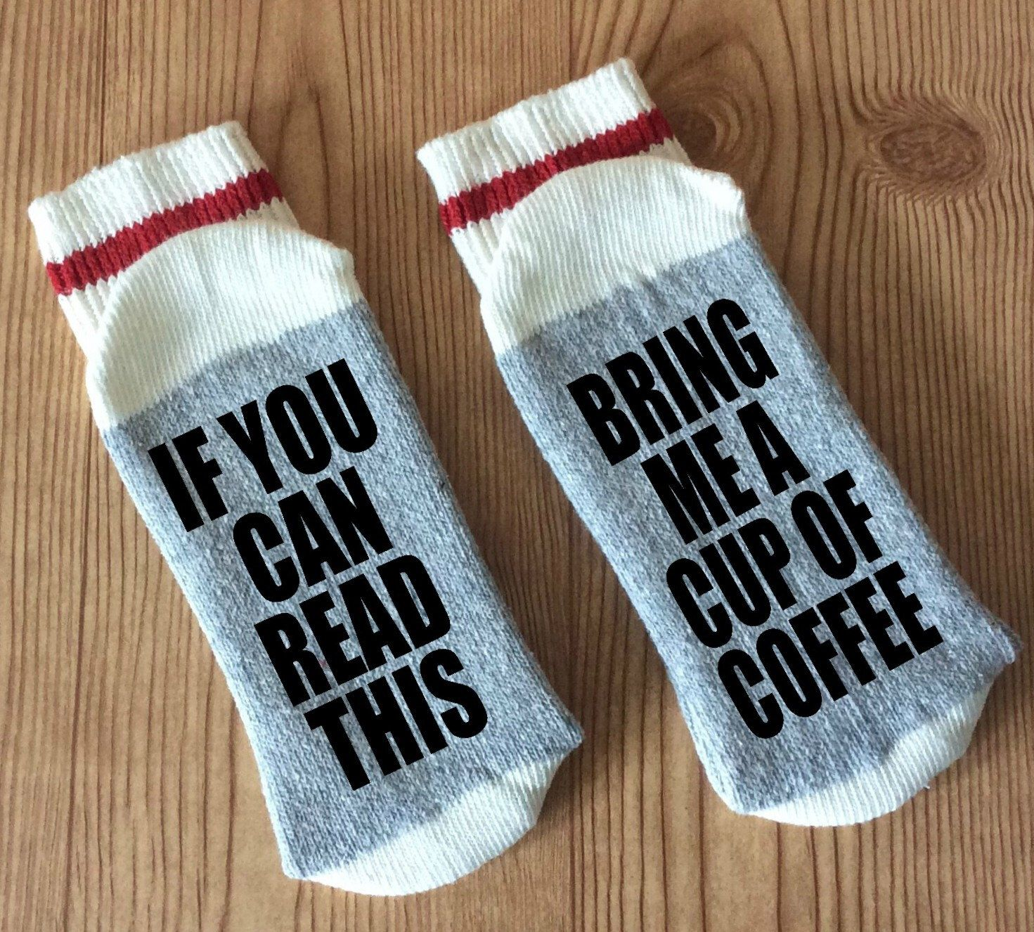 Bring Me a Cup of Coffee - If You Can Read This Socks by ...