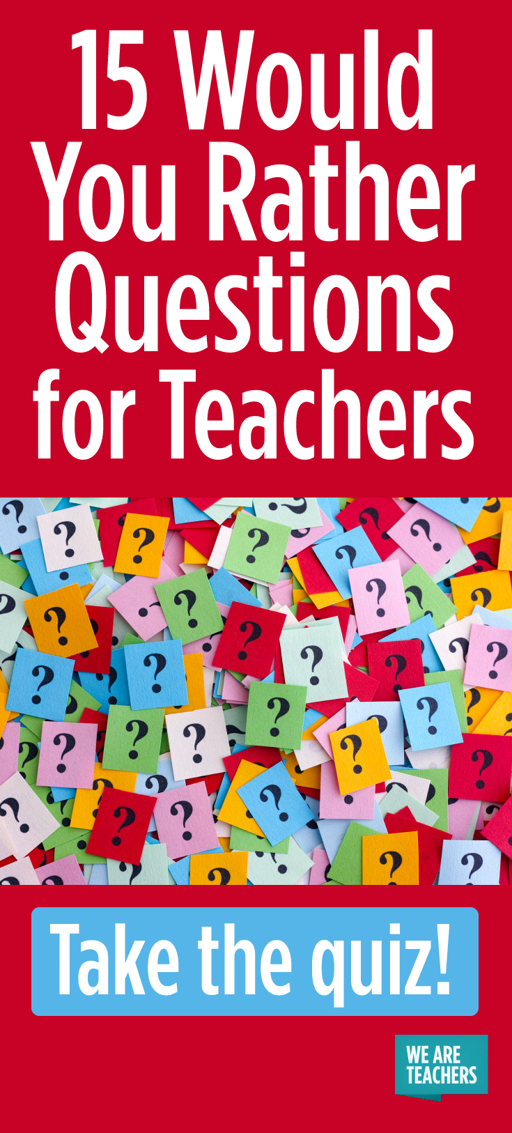 15 Would You Rather Questions For Teachers We Are Teachers Would You Rather Questions We Are Teachers This Or That Questions
