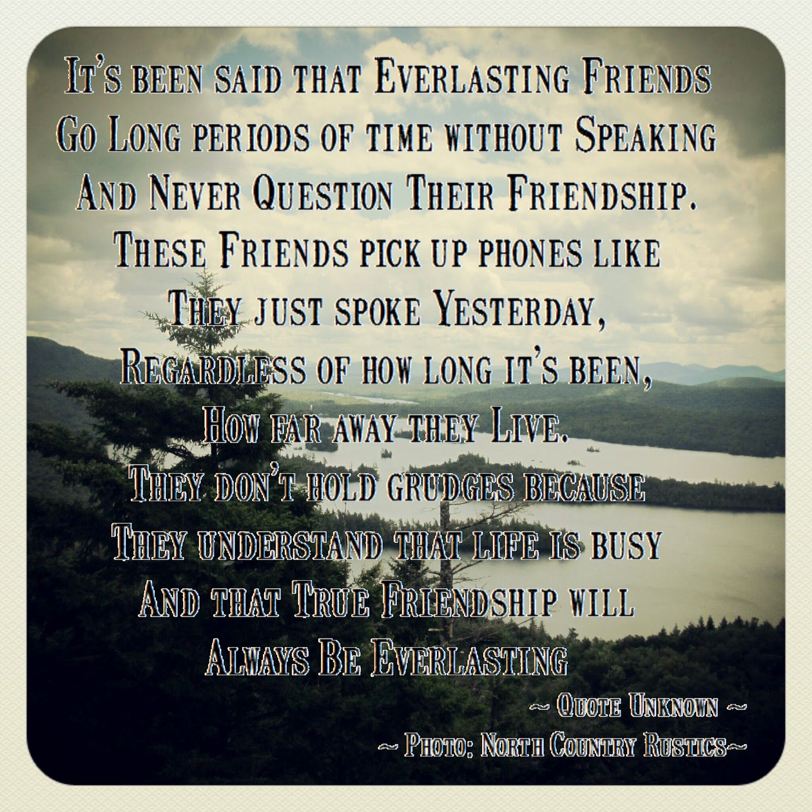 Everlasting Friendship Quote Photo By North Country Rustics I Need