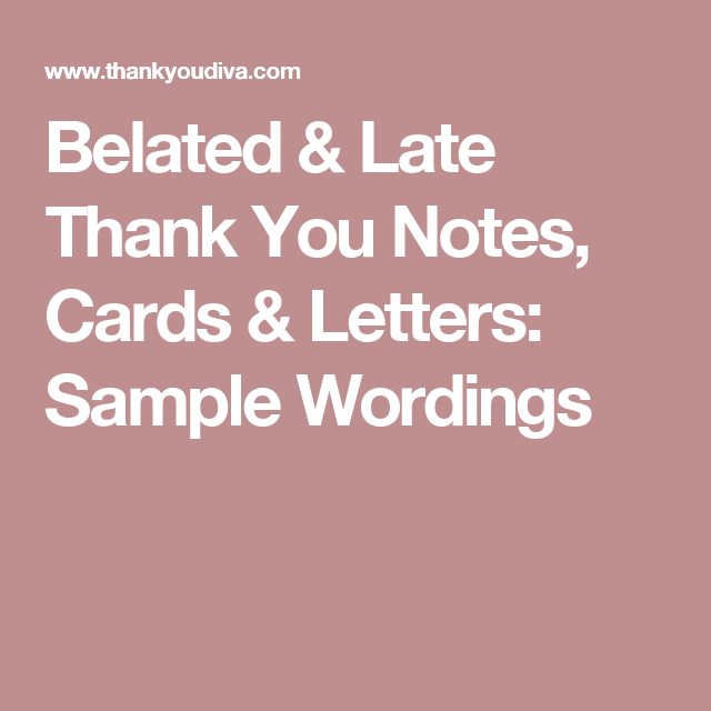 Belated & Late Thank You Notes, Cards & Letters: Sample