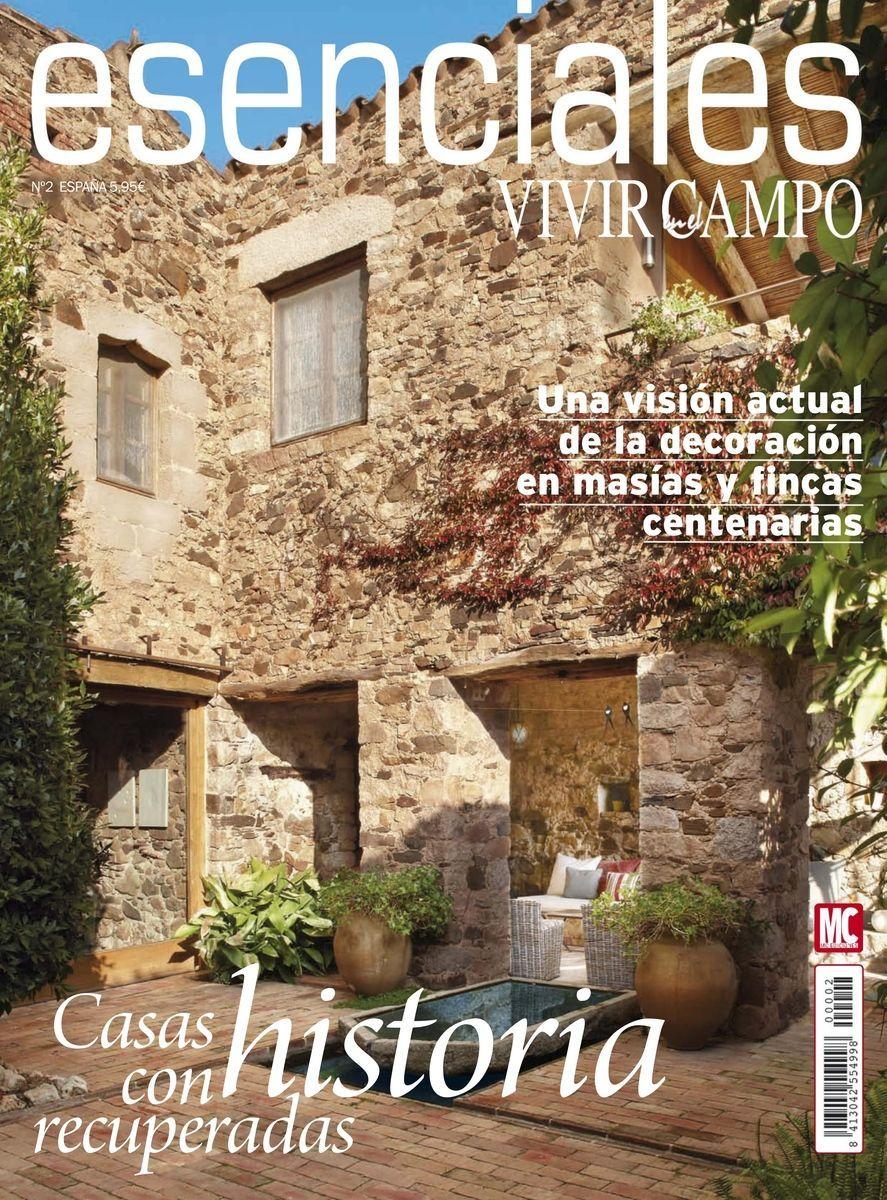 Revista esenciales vivir en el campo 2 casas con for Revistas de decoracion de casas