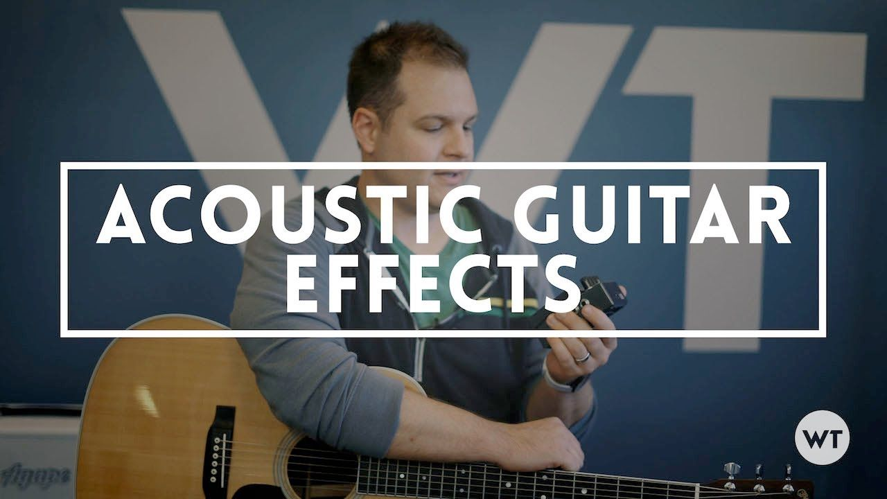 Acoustic Guitar Effects What I Like To Use Acoustic Guitar Guitar Effects Acoustic