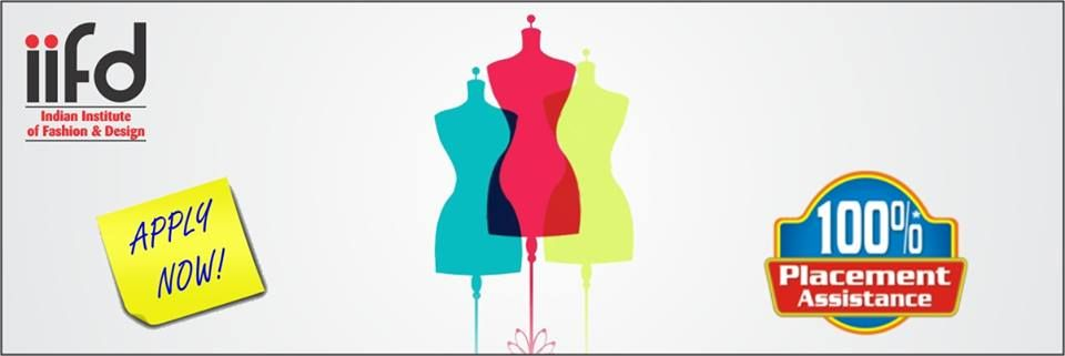 Bachelors Degree In Fashion Designing 100 Placement Call Now 09803329989 Www Iifd In Fashion Designing Institute Fashion Designing Course Fashion Design