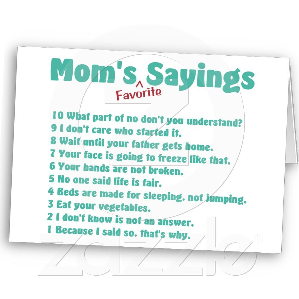 Momu0027s Favourite Sayings On Gifts For Her. Card. Mom SayingsMom QuotesMother SayingsFunny  Family ...