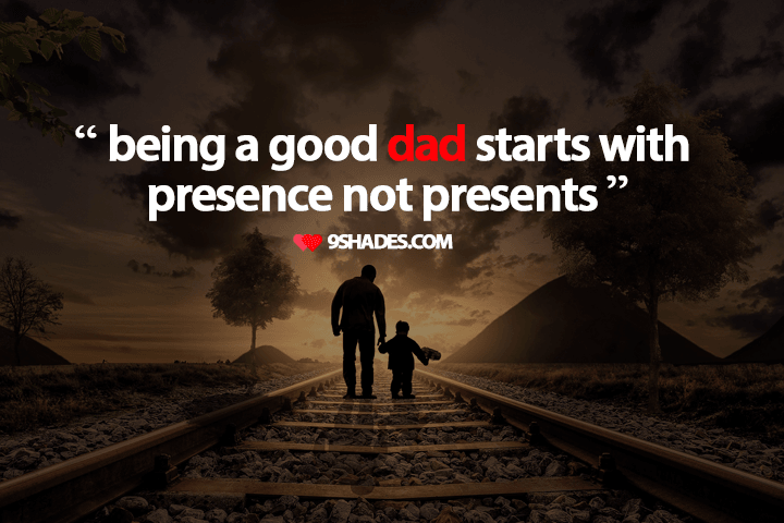 Being A Good Dad Starts With Presence Not Presents Dad