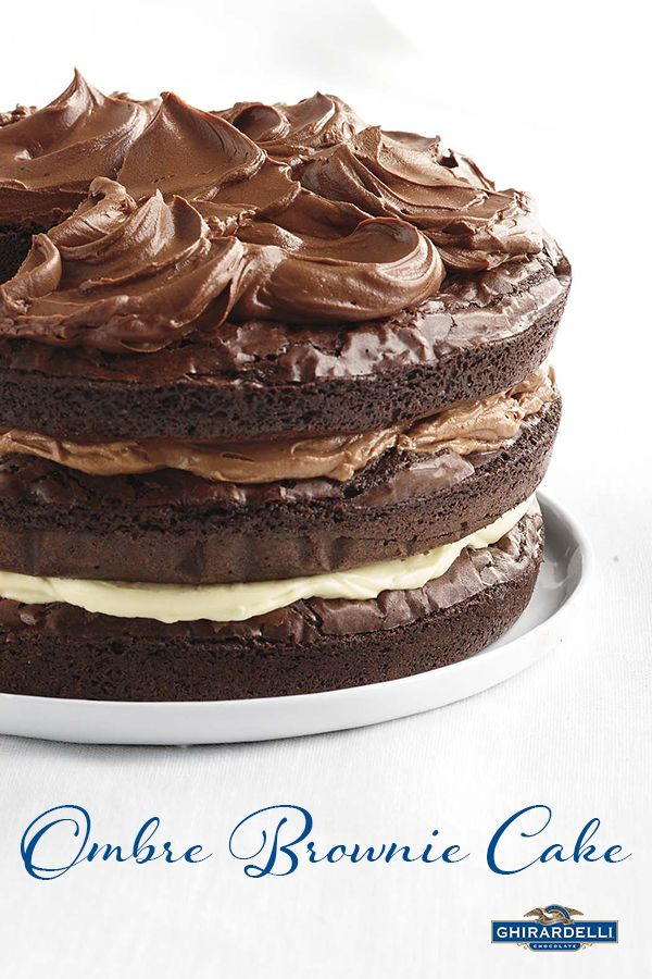 Ombre Brownie Cake Chocolate Mousse Recipeghirardelli