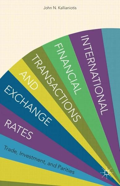 International Financial Transactions And Exchange Rates Trade Investment Parities