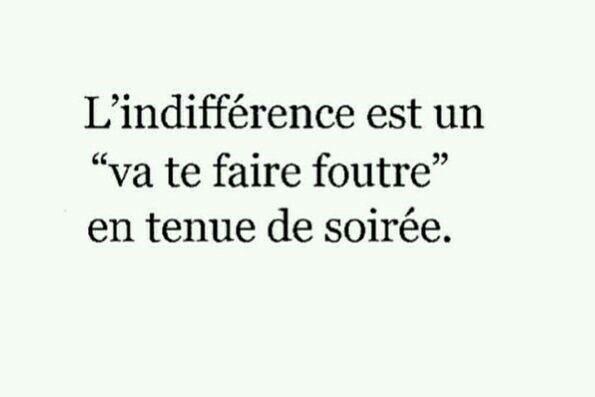 Indifference Citations De Tous Les Jours Citations Les Plus