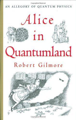 Amazon.fr - ALICE IN QUANTUMLAND. : An allegory of quantum physics - Robert Gilmore - Livres