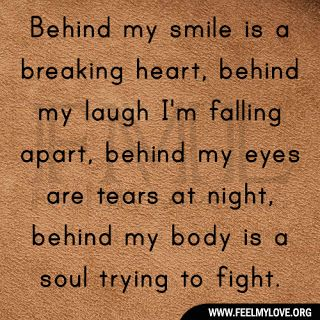 Behind My Smile Is A Breaking Heart My Pain Pinterest Quotes