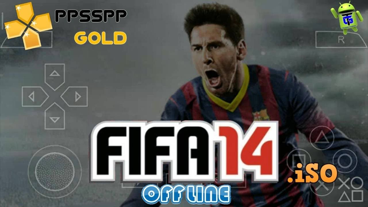 FIFA 14 PPSSPP iSO for Android Download in 2020 Fifa
