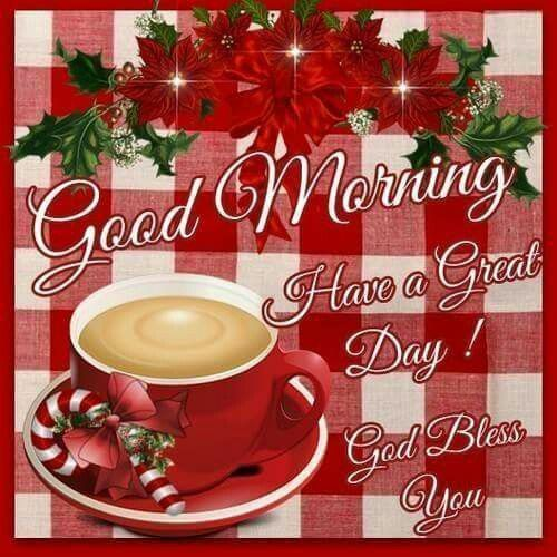 Good Morning, Have A Great Day, God Bless You Morning Good Morning Morning  Quotes