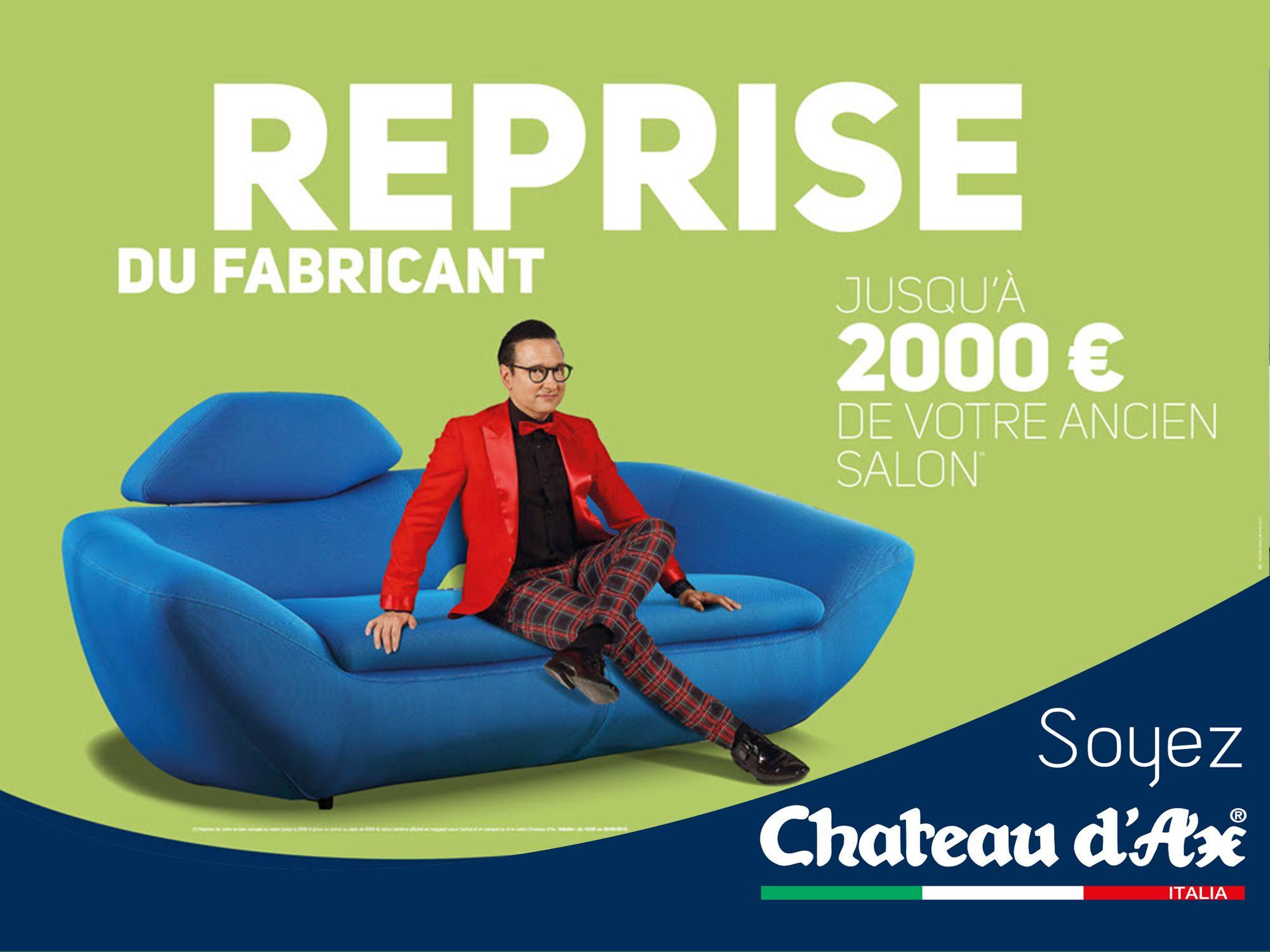 C Est La Reprise Du Fabricant Jusqu Au 25 Juin Chateau D Ax Reprend Votre Vieux Canape Jusqu A 2000 Infos Contact Et A Chateau D Ax Vieux Canape Chateau